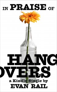 In Praise of Hangovers